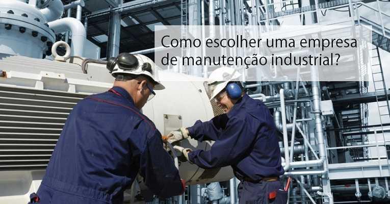 Como escolher uma empresa de manutenção industrial?