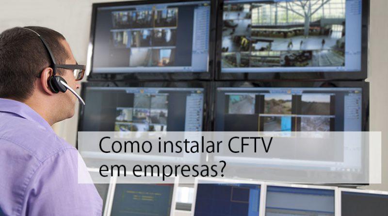 Como instalar CFTV em empresas